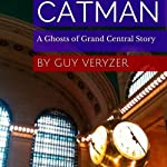 Catman: A Ghost of Grand Central Story | Guy Veryzer