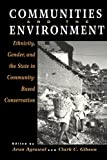 img - for Communities and The Environment: Ethnicity, Gender, and the State in Community-Based Conservation book / textbook / text book