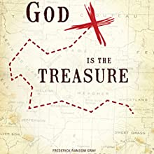 God Is the Treasure (       UNABRIDGED) by Frederick Ransom Gray Narrated by Rachael Sweeden
