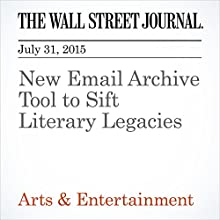 New Email Archive Tool to Sift Literary Legacies (       UNABRIDGED) by Brenda Cronin Narrated by Ken Borgers
