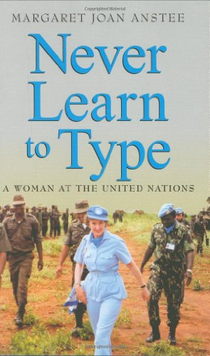 Never Learn to Type: A Woman at the United Nations