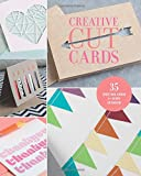 Creative Cut Cards: 35 Greeting Cards for Every Occasion