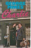 Charlie: A Novel (0233968423) by Mikes, George