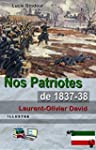 Nos Patriotes de 1837-38 (Illustr�) (...
