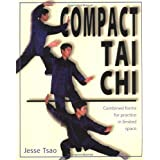 Compact Tai Chi: Combined Forms to Practice in a Limited Spaceby Jesse Tsao