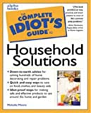 img - for The Complete Idiot's Guide to Household Solutions book / textbook / text book