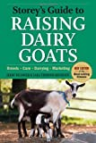 Storey&#8217;s Guide to Raising Dairy Goats, 4th Edition: Breeds, Care, Dairying, Marketing