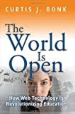 img - for By Curtis J. Bonk The World Is Open: How Web Technology Is Revolutionizing Education (1st Edition) book / textbook / text book