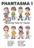 img - for Phantasma-1: Read Aloud Tantalizing Tales for Tweens book / textbook / text book