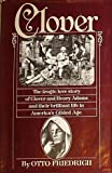 Clover: The Tragic Love Story of Clover and Henry Adams and Their Brilliant Life in America's Gilded Age (067122509X) by Otto Friedrich