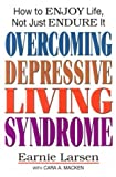 img - for Overcoming Depressive Living Syndrome by Earnest Larsen (1996-05-01) book / textbook / text book