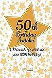 50th Birthday Sudoku: 100 Sudoku Puzzles for Your 50th Birthday