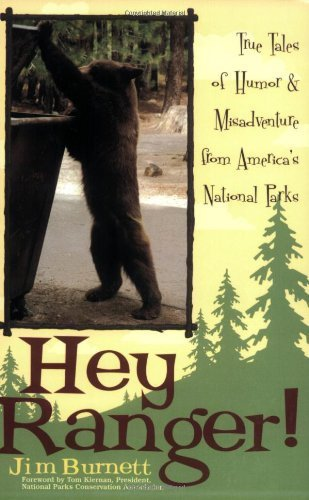 hey-ranger-true-tales-of-humor-misadventure-from-americas-national-parks-1st-first-taylor-trade-by-b