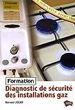 echange, troc Bernard Liogier - Diagnostic de sécurité des installations fonctionnant au gaz : Formation