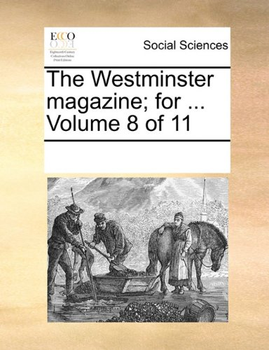 The Westminster magazine; for ...  Volume 8 of 11