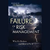 The Failure of Risk Management: Why It's Broken and How to Fix It | [Douglas W. Hubbard]