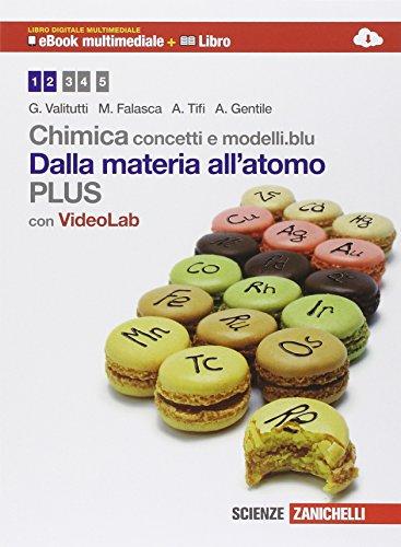 Chimica Concetti e modelliblu plus Dalla materia all'atomo Con e book Con espansione online Per le Scuole supe PDF