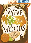 A Year in the Woods: The Diary of a F...