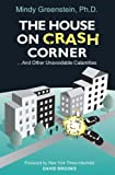 img - for The House on Crash Corner ...And Other Unavoidable Calamities book / textbook / text book