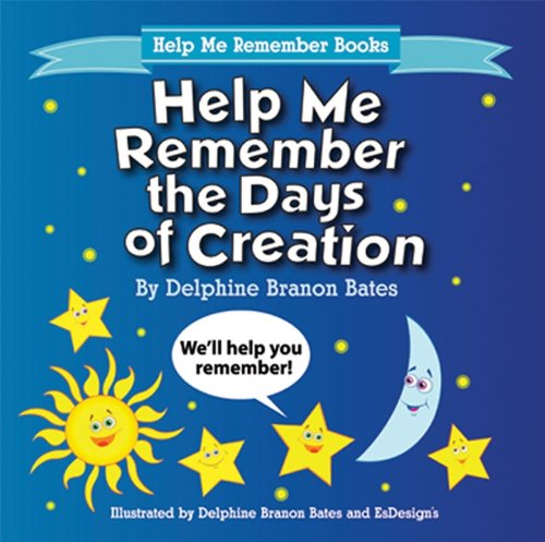 Help Me Remember the Days of Creation Help Me Remember Books097993379X