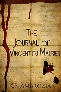 The Journal Of Vincent Du Maurier by K. P. Ambroziak ebook deal