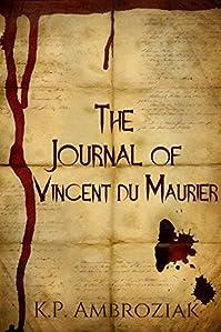 The Journal Of Vincent Du Maurier by K. P. Ambroziak ebook deal