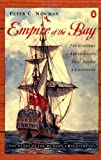 Empire of the Bay: The Company of Adventurers that Seized a Continent (0140299874) by Peter C. Newman