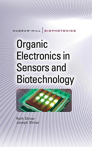 Organic Electronics In Sensors And Biotechnology (Mcgraw-Hill Biophotonics)