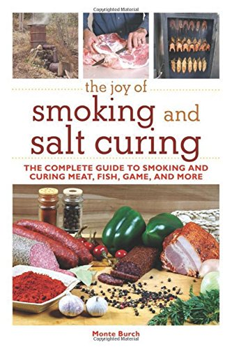 The Joy of Smoking and Salt Curing: The Complete Guide to Smoking and Curing Meat, Fish, Game, and More (The Joy of Series) (Meat Cookbooks For Men compare prices)