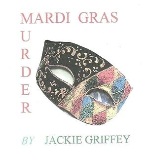 Mardi Gras Murder | [Jackie Griffey]