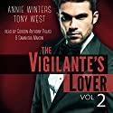 The Vigilante's Lover #2: A Romantic Suspense Thriller: The Vigilantes Audiobook by Annie Winters, Tony West Narrated by Gordon Anthony Palagi, Samantha L. Mantin