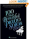 100 of the Most Beautiful Piano Solos Ever (Piano Solo Songbook)