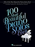 img - for 100 of the Most Beautiful Piano Solos Ever (Piano Solo Songbook) book / textbook / text book