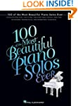 100 of the Most Beautiful Piano Solos...