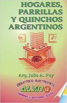 Hogares, Parrillas y Quinchos Argentinos (Spanish Edition): Arq. Julio