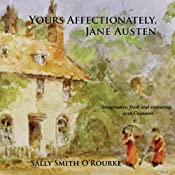 Yours Affectionately, Jane Austen | [Sally Smith O' Rourke]