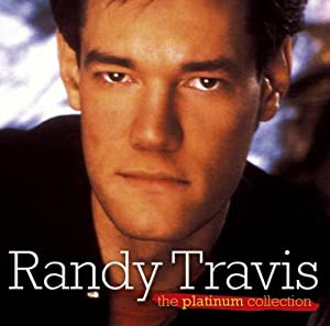 Randy Travis - The Platinum Collection [International Release]