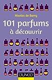 101 parfums � d�couvrir (Les 101)