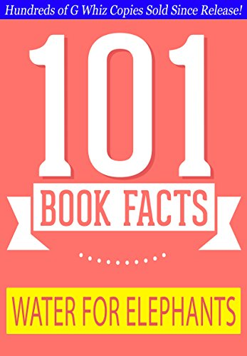 G Whiz - Water for Elephants - 101 Amazing Facts You Didn't Know: #1 Fun Facts & Trivia Tidbits (English Edition)