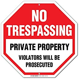 No Trespassing Private Property Violators Will Be Prosecuted Sign - 12\