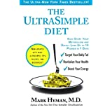 The UltraSimple Diet: Kick-Start Your Metabolism and Safely Lose Up to 10 Pounds in 7 Days ~ Mark Hyman M.D.
