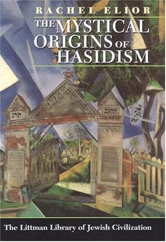 The Mystical Origins of Hasidism