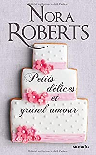 Petits délices et grand amour : roman