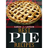 Best Pie Recipes ~ Sarah J. Larson