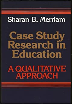 merriam 1998 qualitative research and case study applications in education Case study research in education: a qualitative approach by sharan b merriam starting at $099 case study research in education: a qualitative approach has 2.