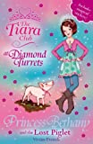 Vivian French The Tiara Club: 32: Princess Bethany and the Lost Piglet