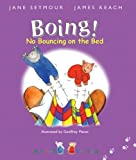 Boing! No Bouncing on the Bed (This One and That One)