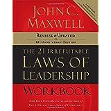 The 21 Irrefutable Laws of Leadership Workbook: Revised & Updated by John C. Maxwell  (Sep 18, 2007)