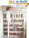 Mit Kindern wohnen: Designideen f�r F...