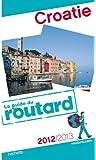 Guide du Routard Croatie 2012/2013
